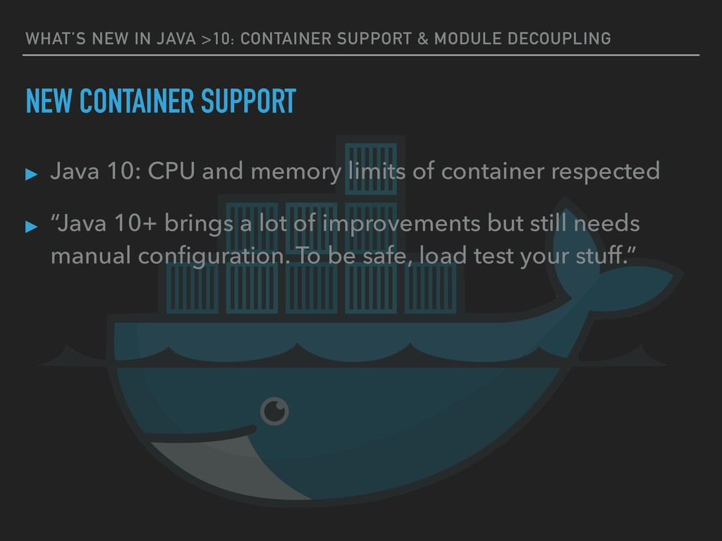 NEW CONTAINER SUPPORT WHAT'S NEW IN JAVA >10: C...