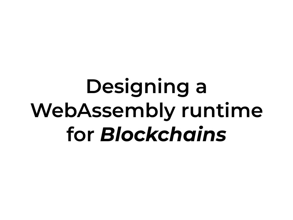Designing a WebAssembly runtime for Blockchains