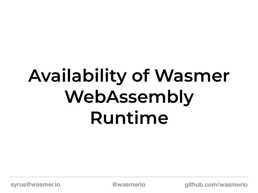 syrus@wasmer.io @wasmerio github.com/wasmerio A...