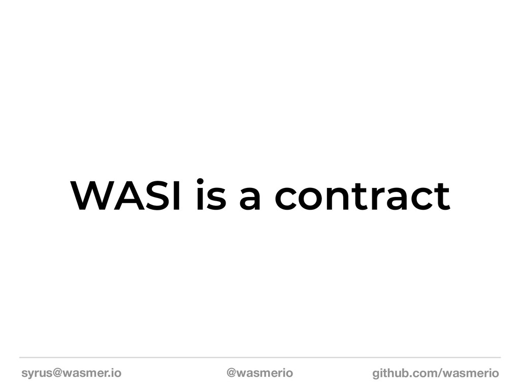 syrus@wasmer.io @wasmerio github.com/wasmerio W...