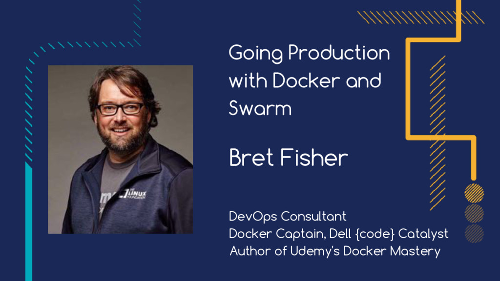 Going Production with Docker and Swarm Bret Fis...