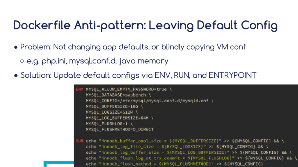 Dockerfile Anti-pattern: Leaving Default Config...