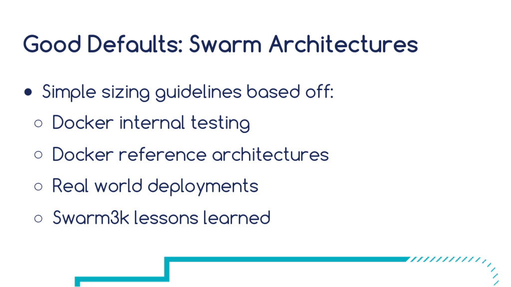 Good Defaults: Swarm Architectures ● Simple siz...
