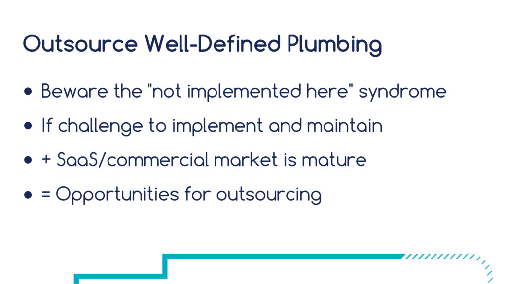 "Outsource Well-Defined Plumbing ● Beware the ""n..."