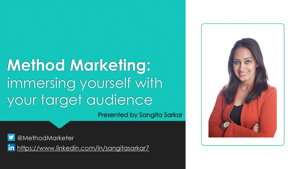 Method Marketing: immersing yourself with your ...