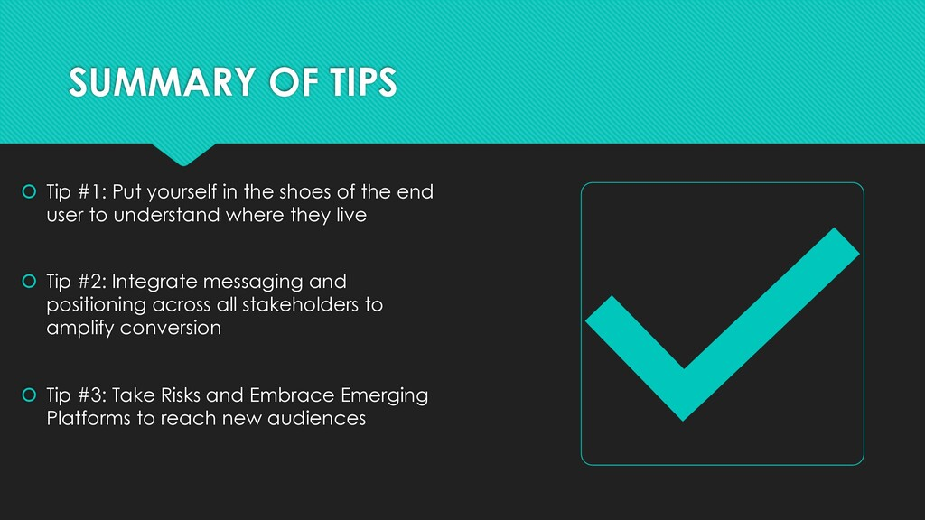 SUMMARY OF TIPS š Tip #1: Put yourself in the s...