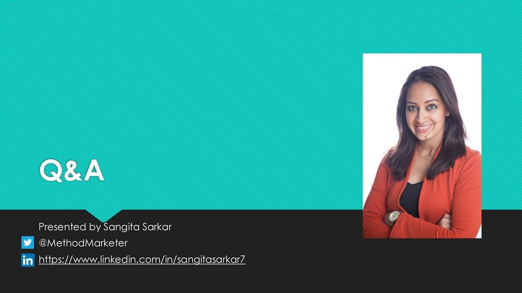 Q&A Presented by Sangita Sarkar @MethodMarketer...