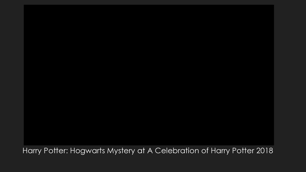 Harry Potter: Hogwarts Mystery at A Celebration...