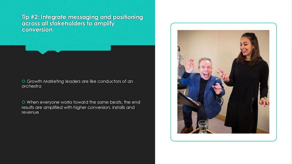 Tip #2: Integrate messaging and positioning acr...