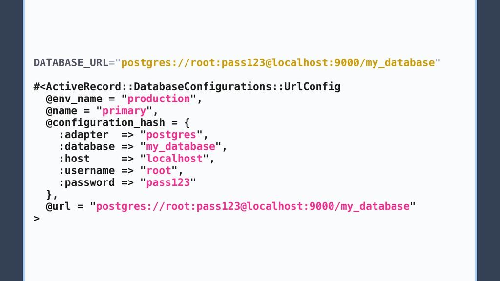 "DATABASE_URL=""postgres://root:pass123@localhost..."