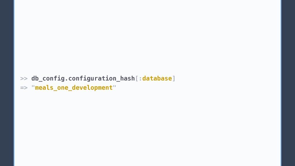 ">> db_config.configuration_hash[:database] => ""..."