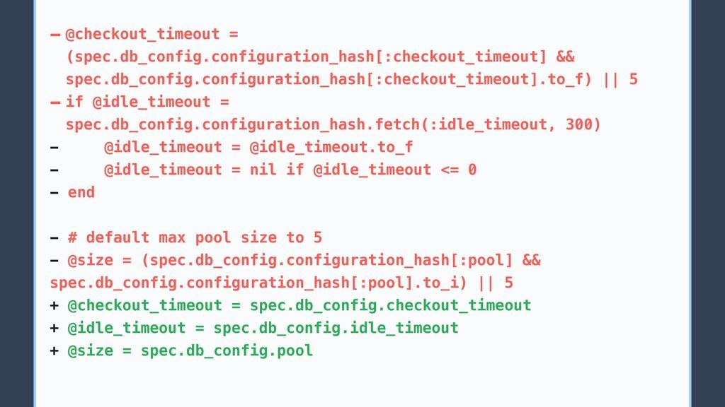 - @checkout_timeout = (spec.db_config.configura...