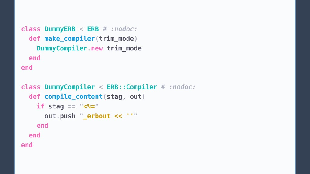 class DummyERB < ERB # :nodoc: def make_compile...