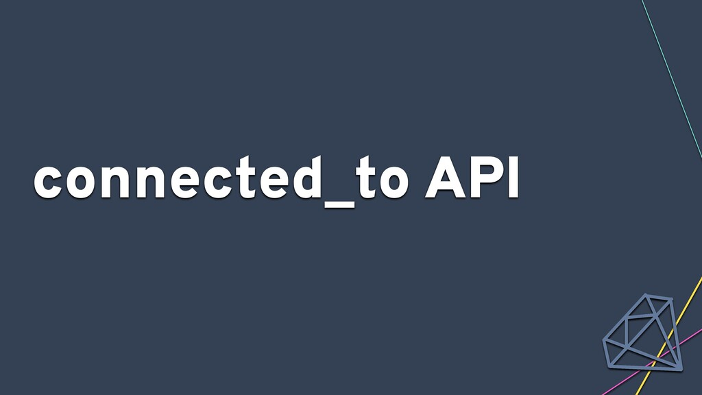 connected_to API