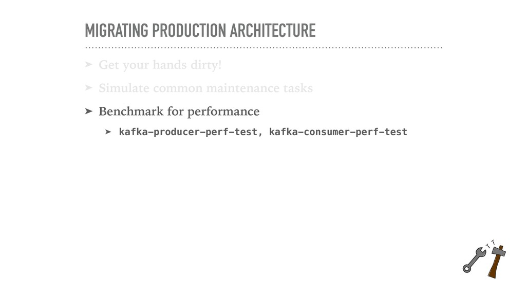 MIGRATING PRODUCTION ARCHITECTURE ➤ Get your ha...