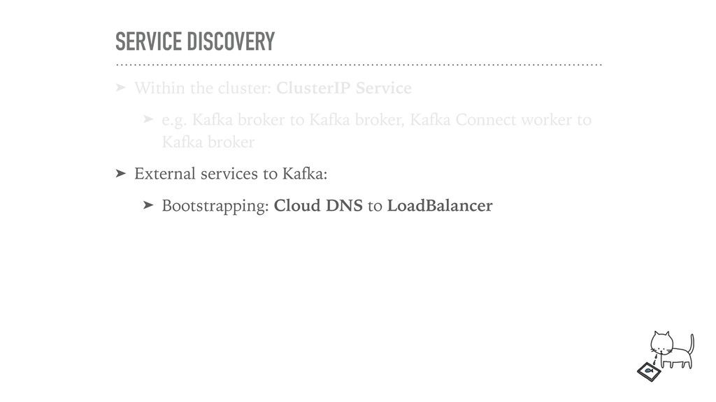 SERVICE DISCOVERY ➤ Within the cluster: Cluster...