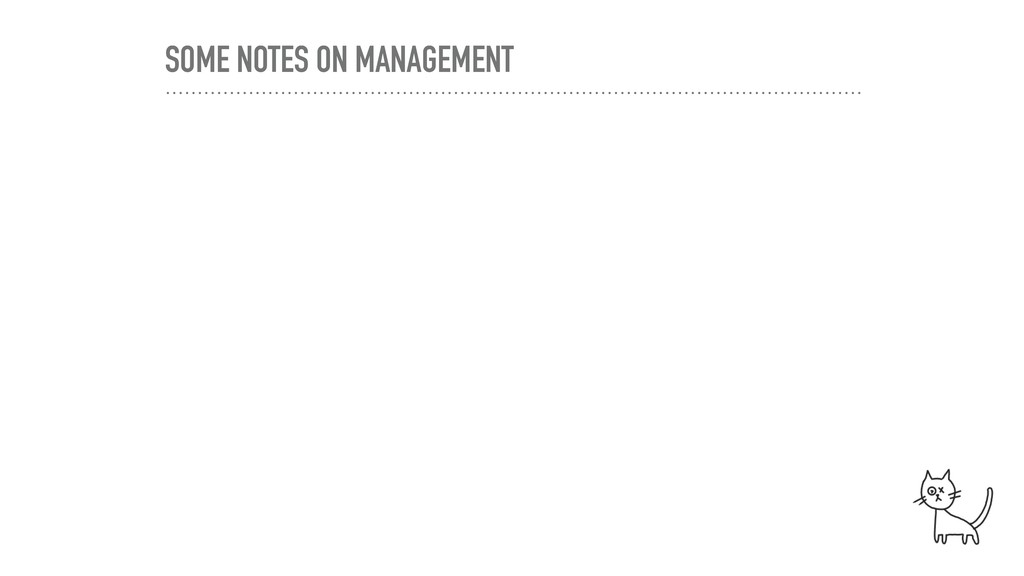 SOME NOTES ON MANAGEMENT