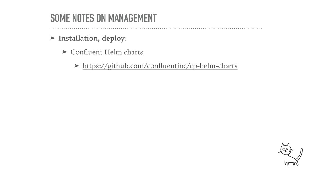 SOME NOTES ON MANAGEMENT ➤ Installation, deploy...