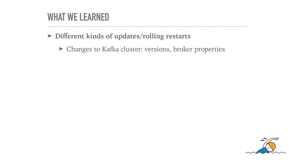 WHAT WE LEARNED ➤ Different kinds of updates/rol...