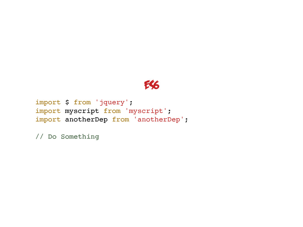 import $ from 'jquery'; import myscript from 'm...