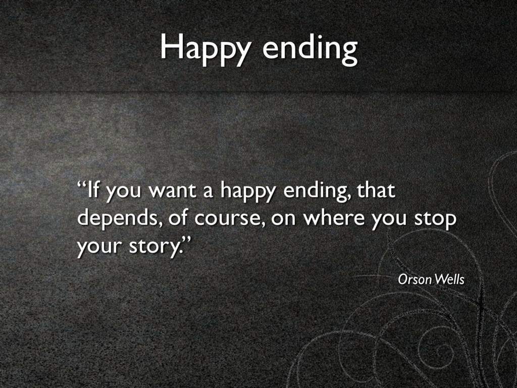 """""""If you want a happy ending, that depends, of c..."""