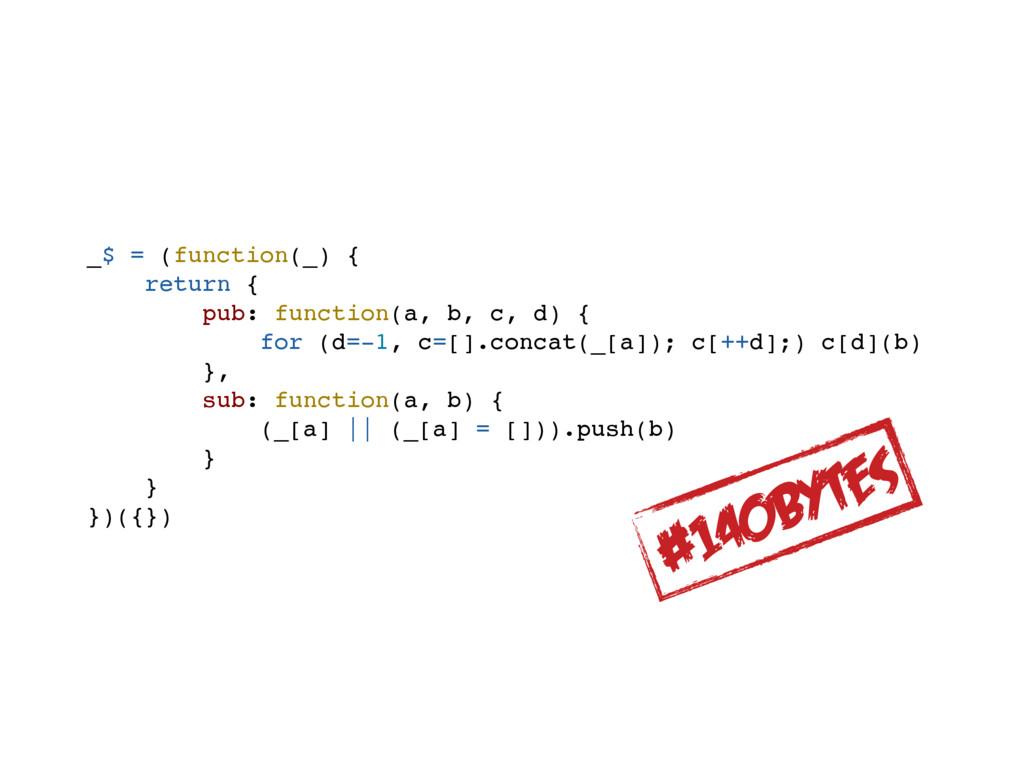 _$ = (function(_) { return { pub: function(a, b...