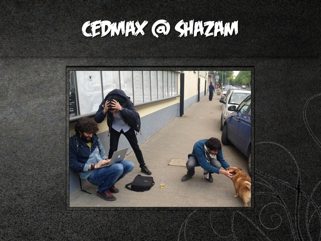 cedmax @ Shazam