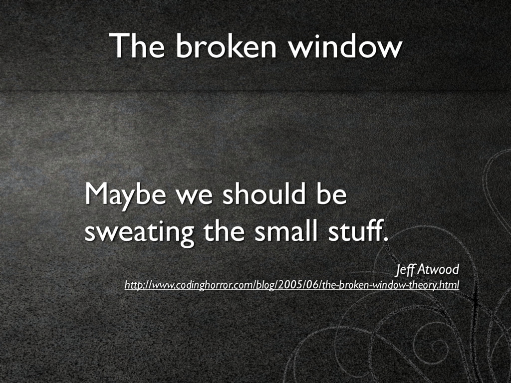Maybe we should be sweating the small stuff. Je...