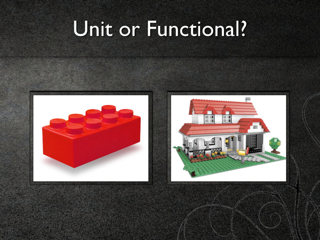 Unit or Functional?