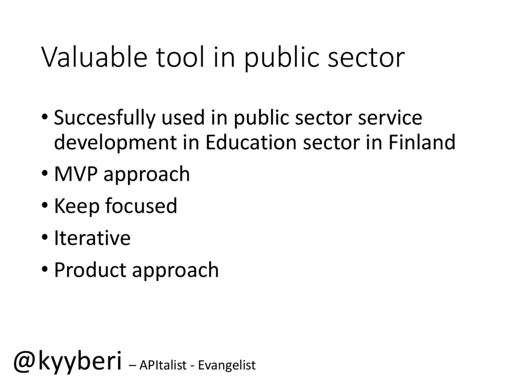 Valuable tool in public sector • Succesfully us...
