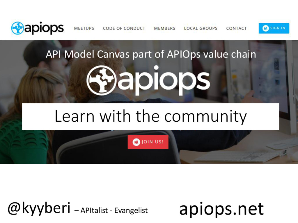 Learn with the community apiops.net @kyyberi – ...