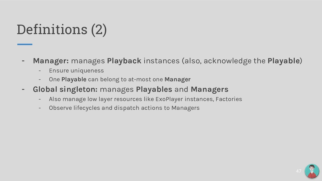 Definitions (2) - Manager: manages Playback ins...
