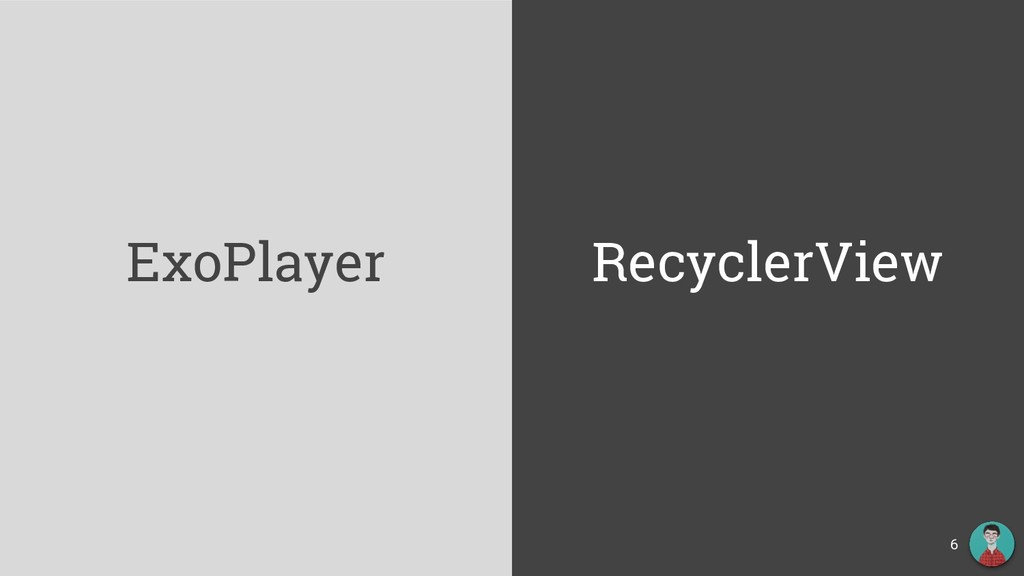 ExoPlayer RecyclerView 6