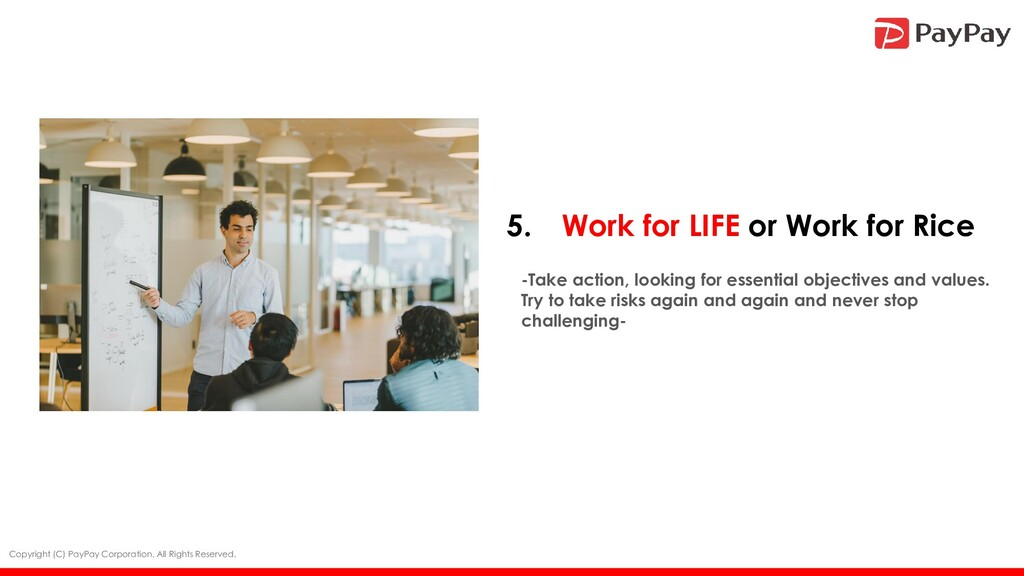 5. Work for LIFE or Work for Rice Copyright (C)...