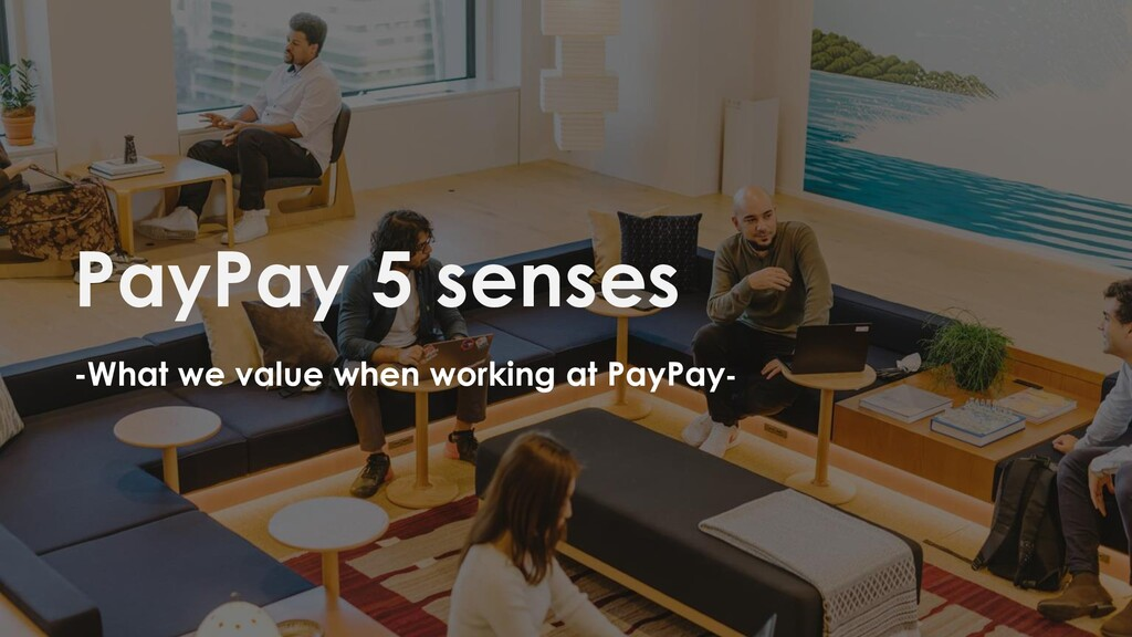 PayPay 5 senses -What we value when working at ...