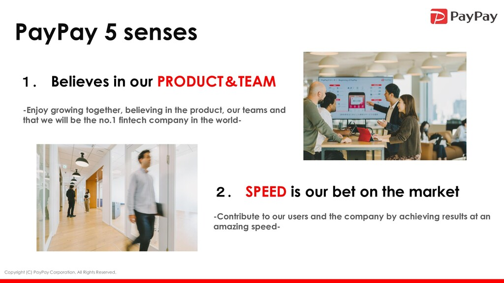 PayPay 5 senses 1. Believes in our PRODUCT&TEAM...