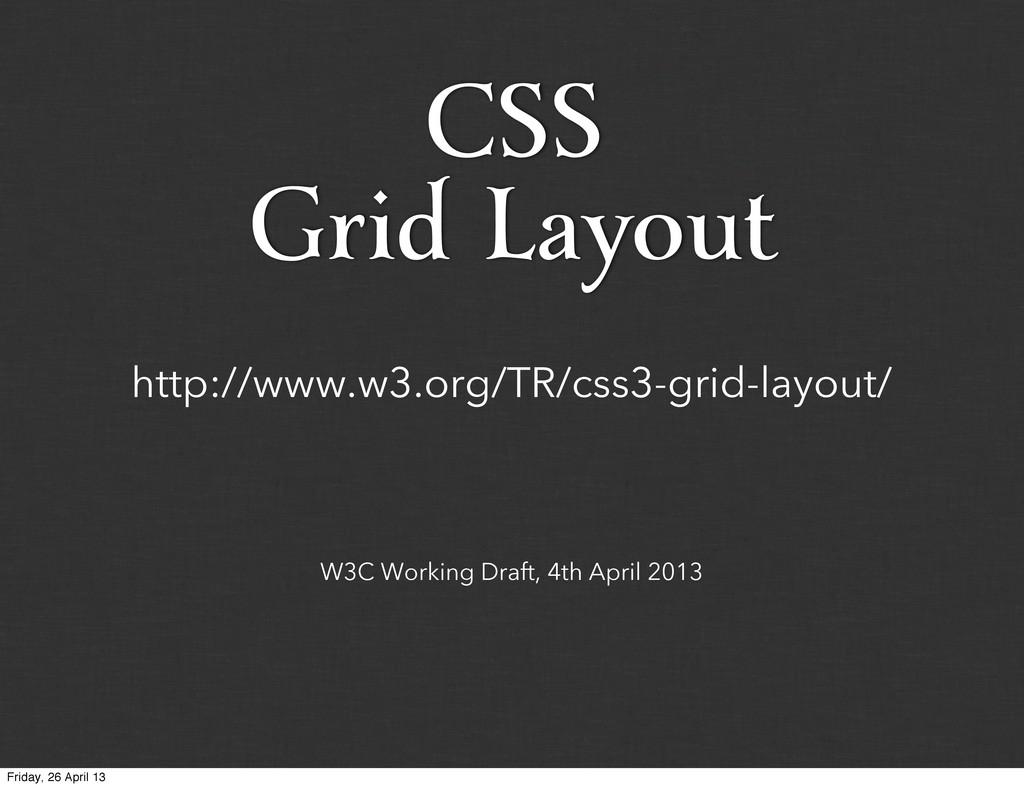 W3C Working Draft, 4th April 2013 http://www.w3...