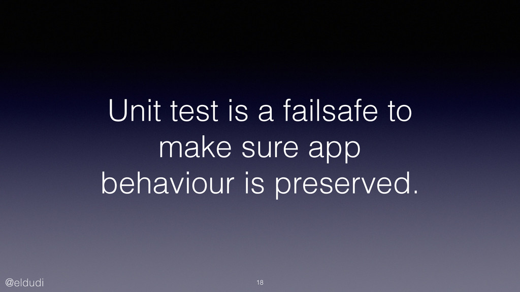 @eldudi Unit test is a failsafe to make sure ap...