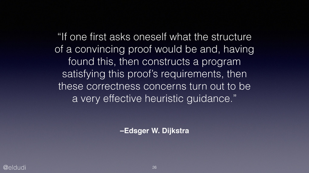 "@eldudi –Edsger W. Dijkstra ""If one first asks o..."