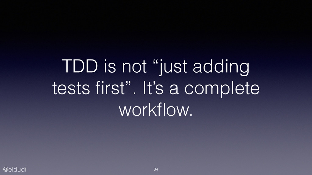 "@eldudi TDD is not ""just adding tests first"". It..."