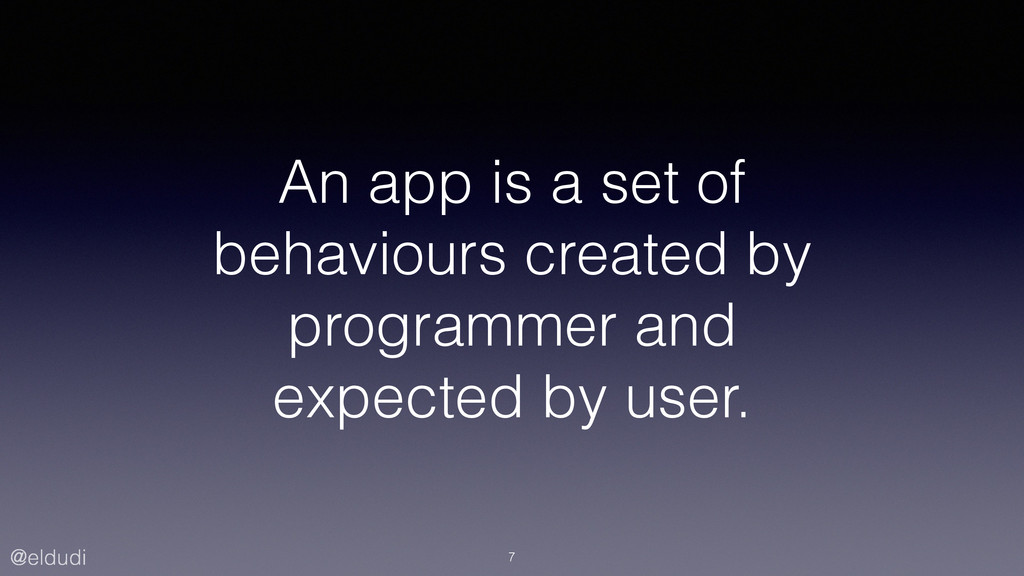 @eldudi An app is a set of behaviours created b...