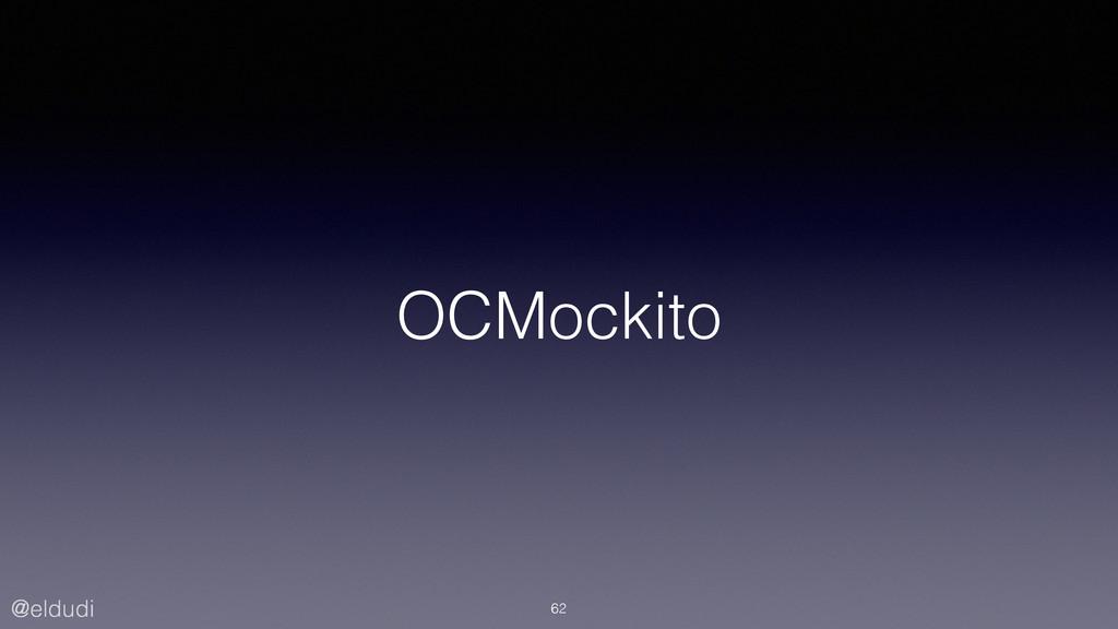 @eldudi OCMockito 62