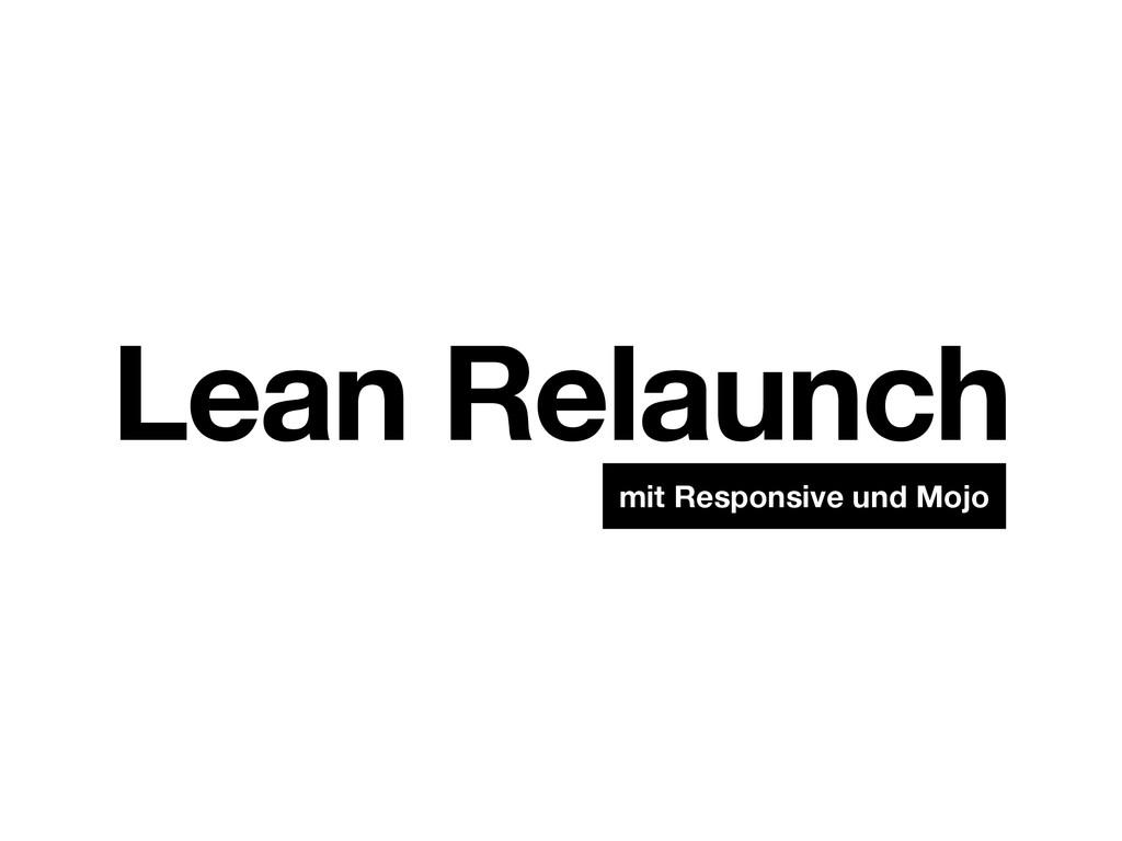 Lean Relaunch mit Responsive und Mojo