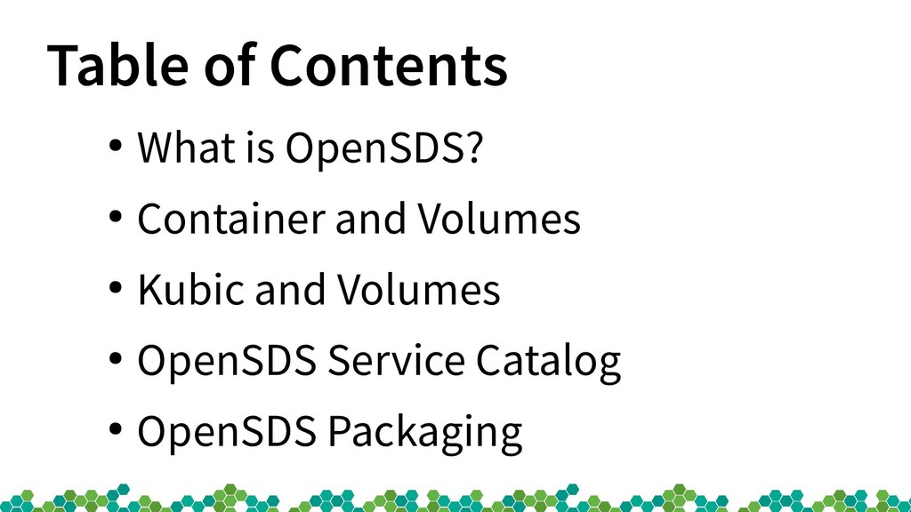 Table of Contents ● What is OpenSDS? ● Containe...