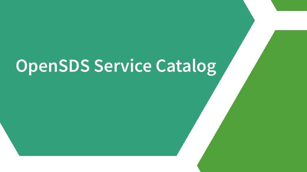 OpenSDS Service Catalog