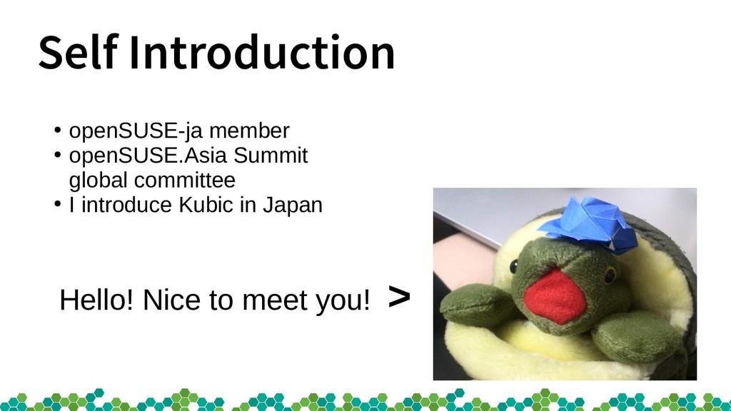 Self Introduction ● openSUSE-ja member ● openSU...