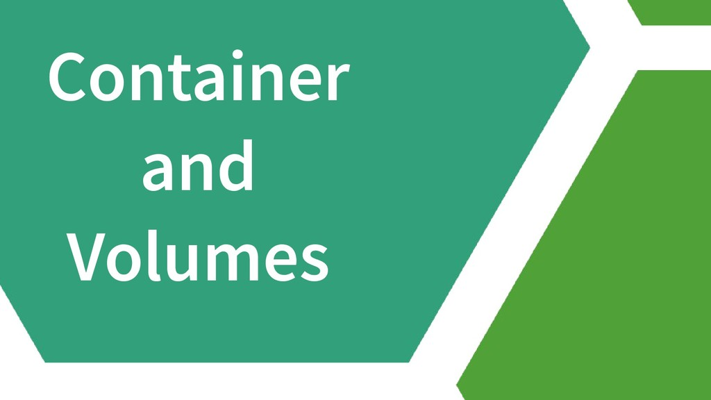 Container and Volumes