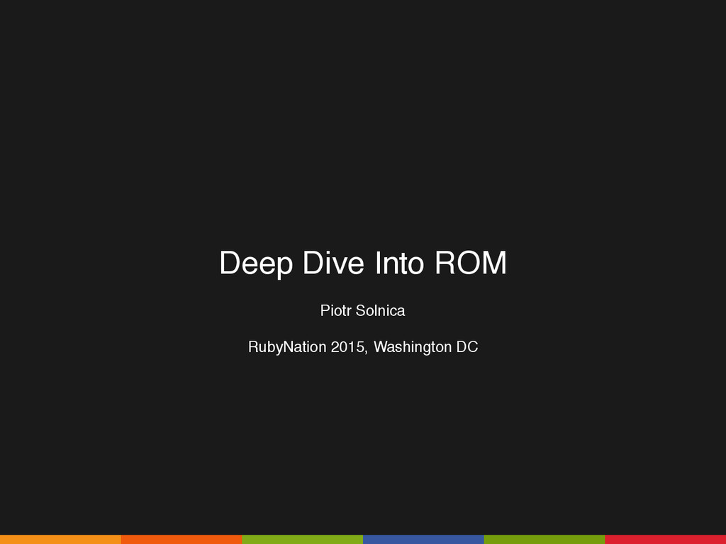 Deep Dive Into ROM Piotr Solnica RubyNation 201...