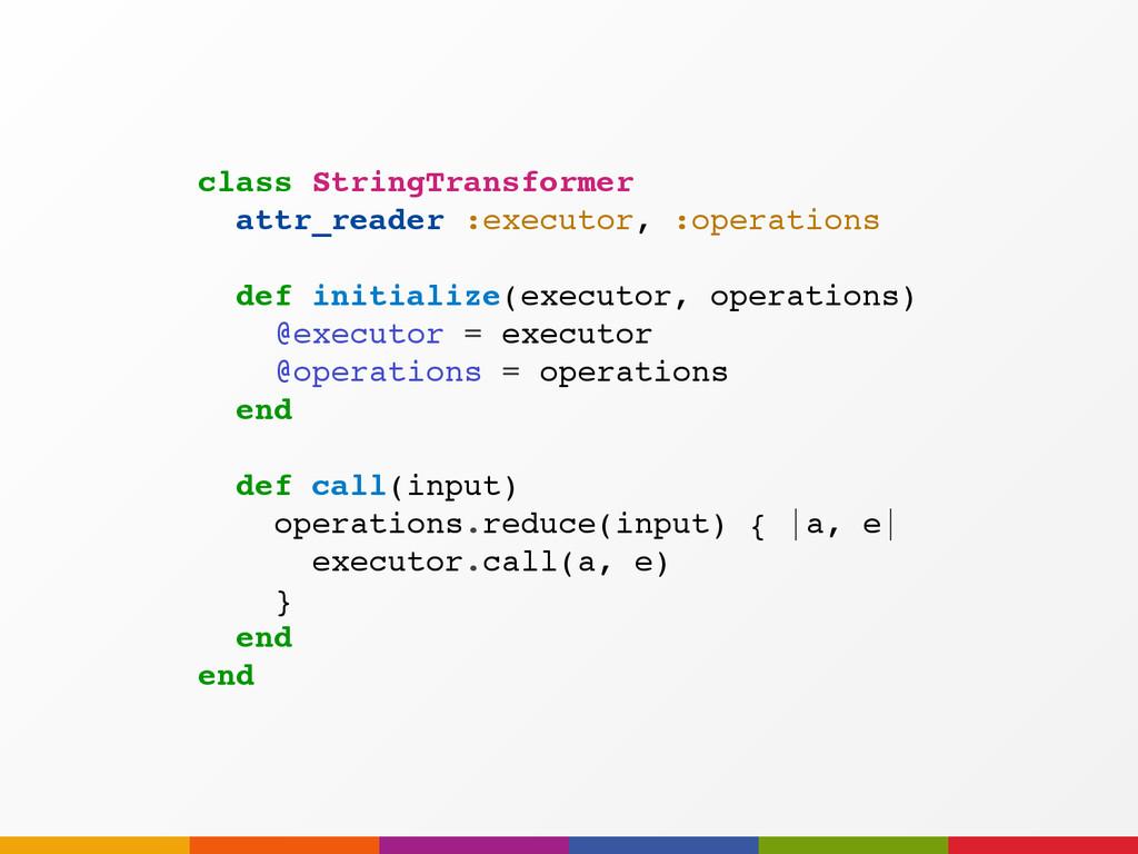 class StringTransformer attr_reader :executor, ...