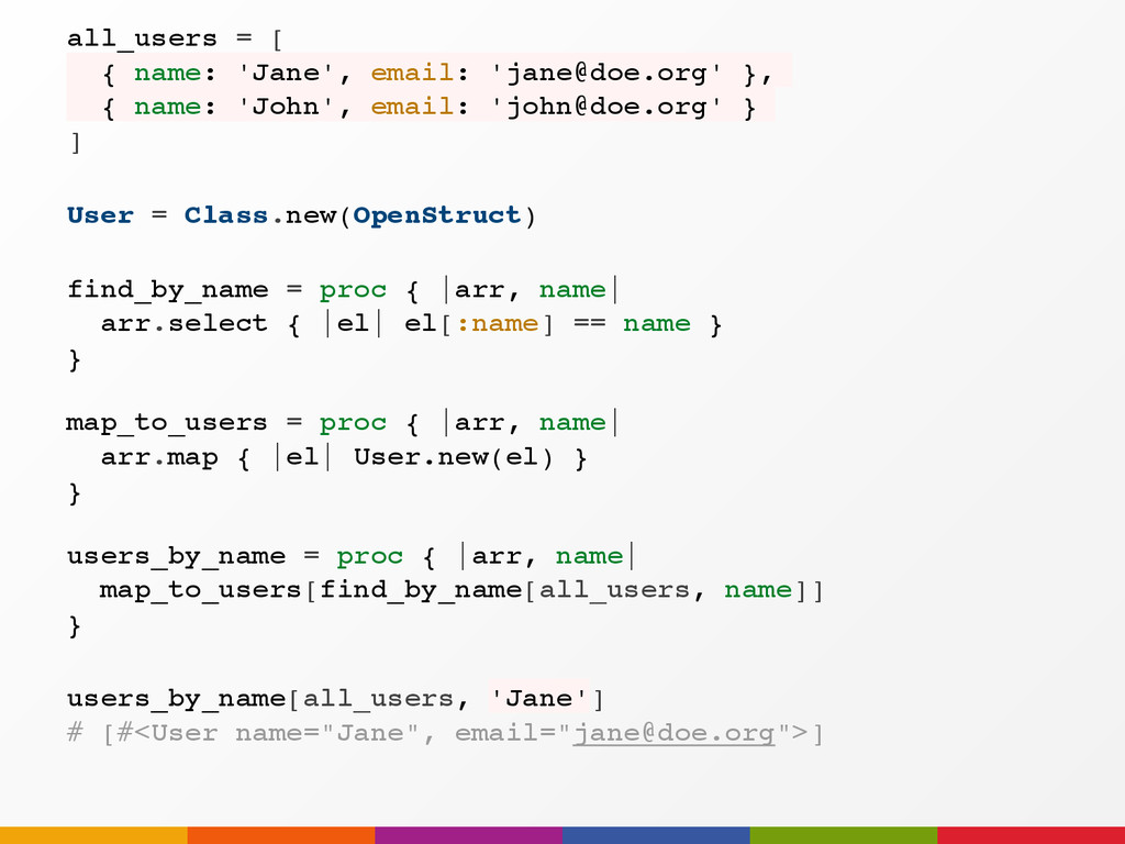 users_by_name[all_users, 'Jane'] # [#<User name...